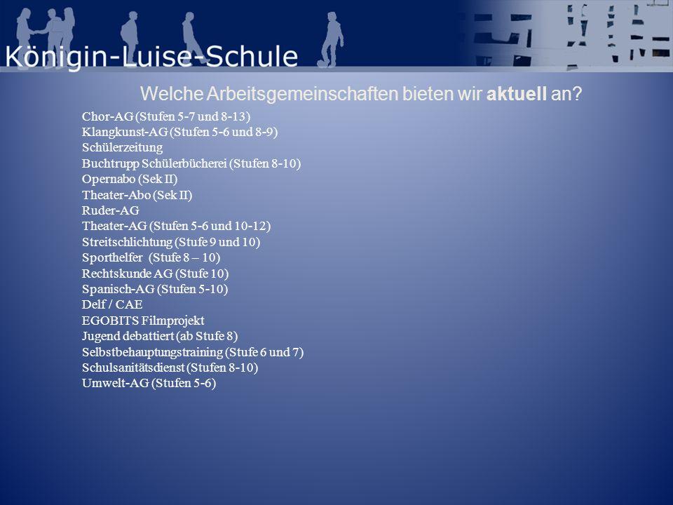 Welche Arbeitsgemeinschaften bieten wir aktuell an? Chor-AG (Stufen 5-7 und 8-13) Klangkunst-AG (Stufen 5-6 und 8-9) Schülerzeitung Buchtrupp Schülerb