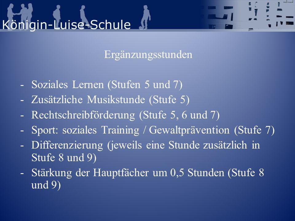 Ergänzungsstunden -Soziales Lernen (Stufen 5 und 7) -Zusätzliche Musikstunde (Stufe 5) -Rechtschreibförderung (Stufe 5, 6 und 7) -Sport: soziales Trai