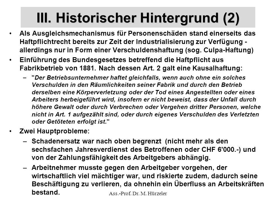 III. Historischer Hintergrund (2) Als Ausgleichsmechanismus für Personenschäden stand einerseits das Haftpflichtrecht bereits zur Zeit der Industriali