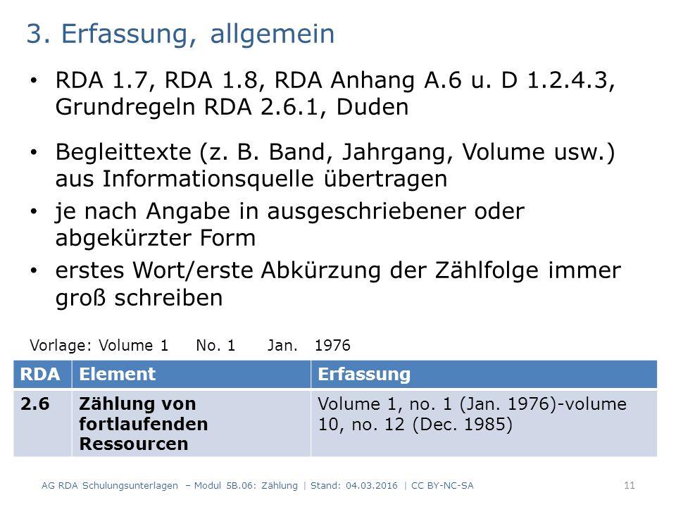 3. Erfassung, allgemein RDA 1.7, RDA 1.8, RDA Anhang A.6 u.