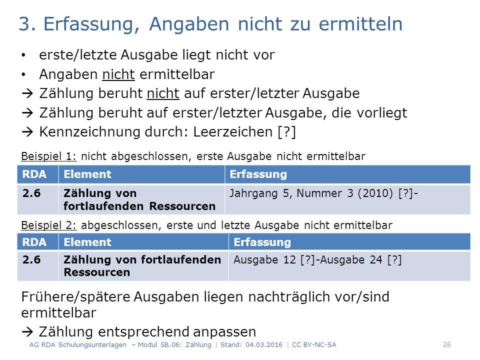 3. Erfassung, Angaben nicht zu ermitteln erste/letzte Ausgabe liegt nicht vor Angaben nicht ermittelbar  Zählung beruht nicht auf erster/letzter Ausg