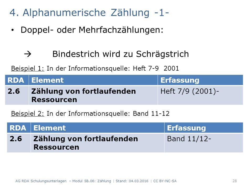 4. Alphanumerische Zählung -1- Doppel- oder Mehrfachzählungen:  Bindestrich wird zu Schrägstrich Beispiel 1: In der Informationsquelle: Heft 7-9 2001