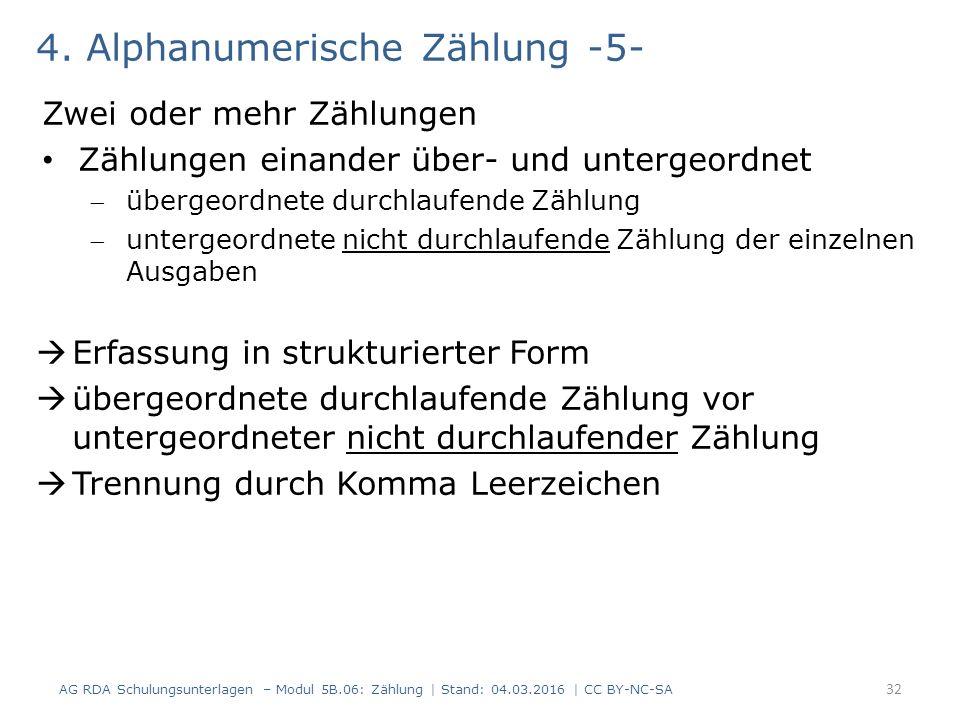 4. Alphanumerische Zählung -5- Zwei oder mehr Zählungen Zählungen einander über- und untergeordnet übergeordnete durchlaufende Zählung untergeordnet