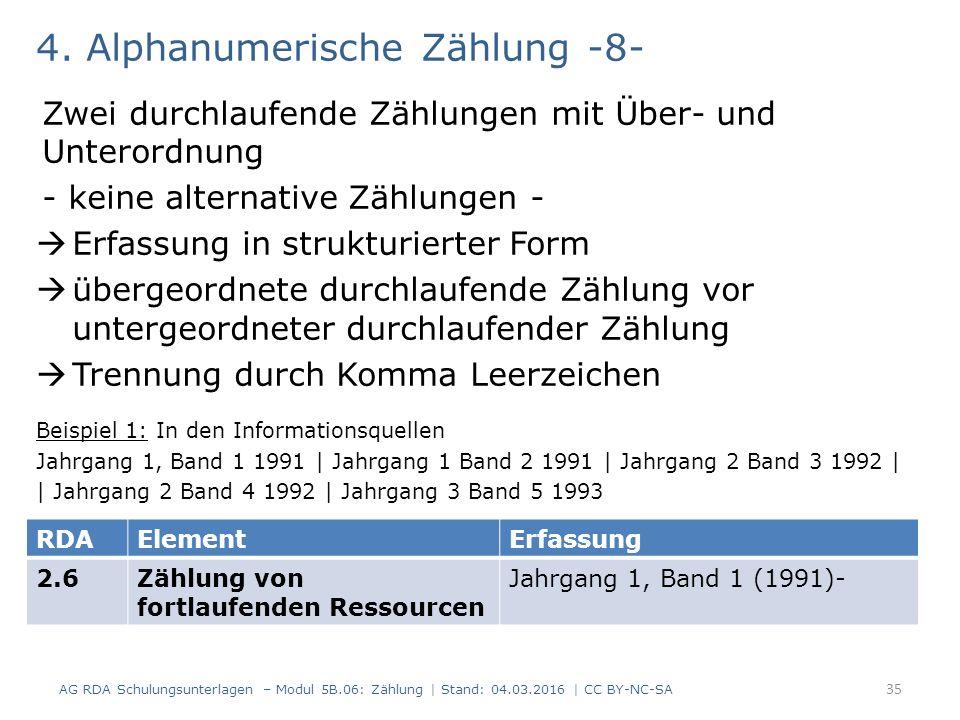4. Alphanumerische Zählung -8- Zwei durchlaufende Zählungen mit Über- und Unterordnung - keine alternative Zählungen -  Erfassung in strukturierter F