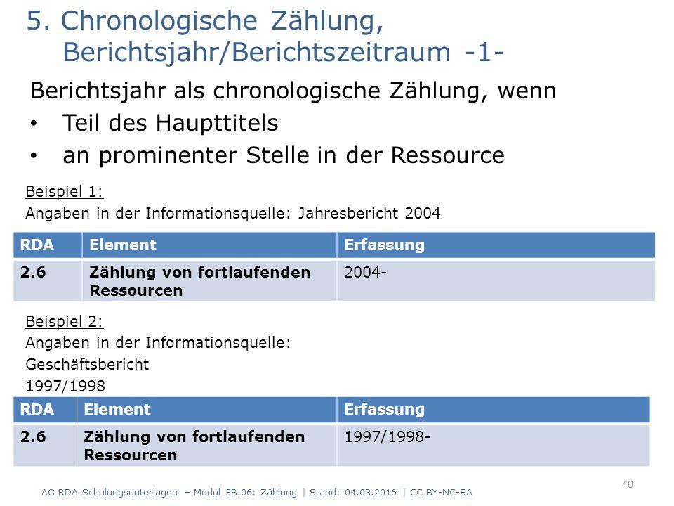 5. Chronologische Zählung, Berichtsjahr/Berichtszeitraum -1- Berichtsjahr als chronologische Zählung, wenn Teil des Haupttitels an prominenter Stelle