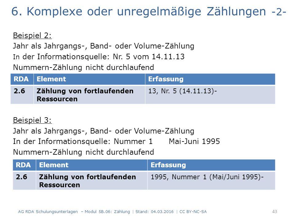 6. Komplexe oder unregelmäßige Zählungen -2- Beispiel 2: Jahr als Jahrgangs-, Band- oder Volume-Zählung In der Informationsquelle: Nr. 5 vom 14.11.13