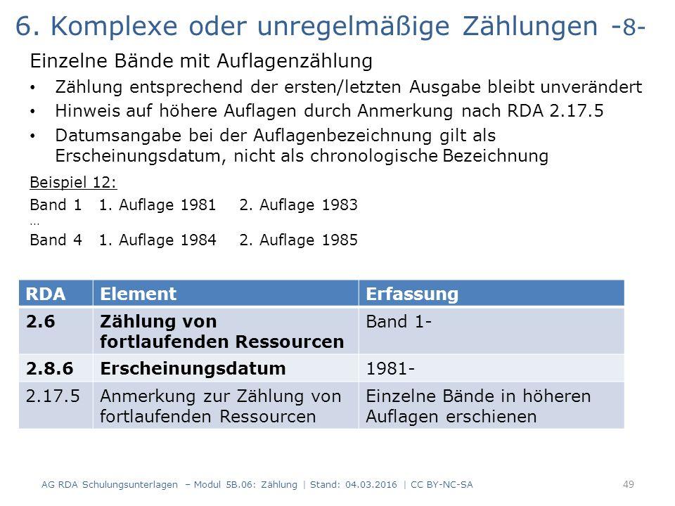 6. Komplexe oder unregelmäßige Zählungen - 8- Einzelne Bände mit Auflagenzählung Zählung entsprechend der ersten/letzten Ausgabe bleibt unverändert Hi