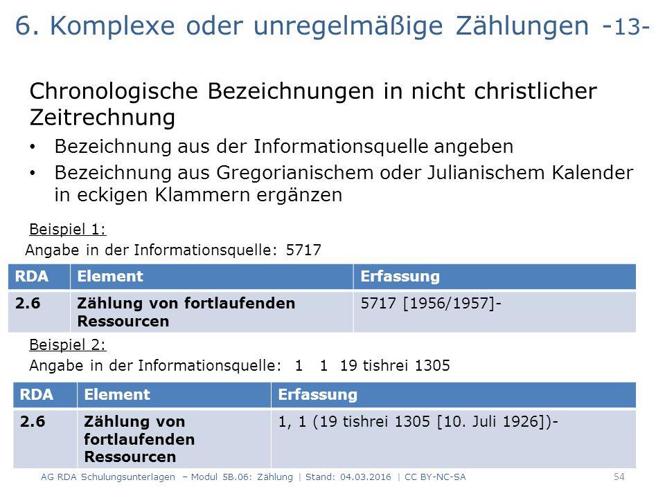 6. Komplexe oder unregelmäßige Zählungen - 13- Chronologische Bezeichnungen in nicht christlicher Zeitrechnung Bezeichnung aus der Informationsquelle