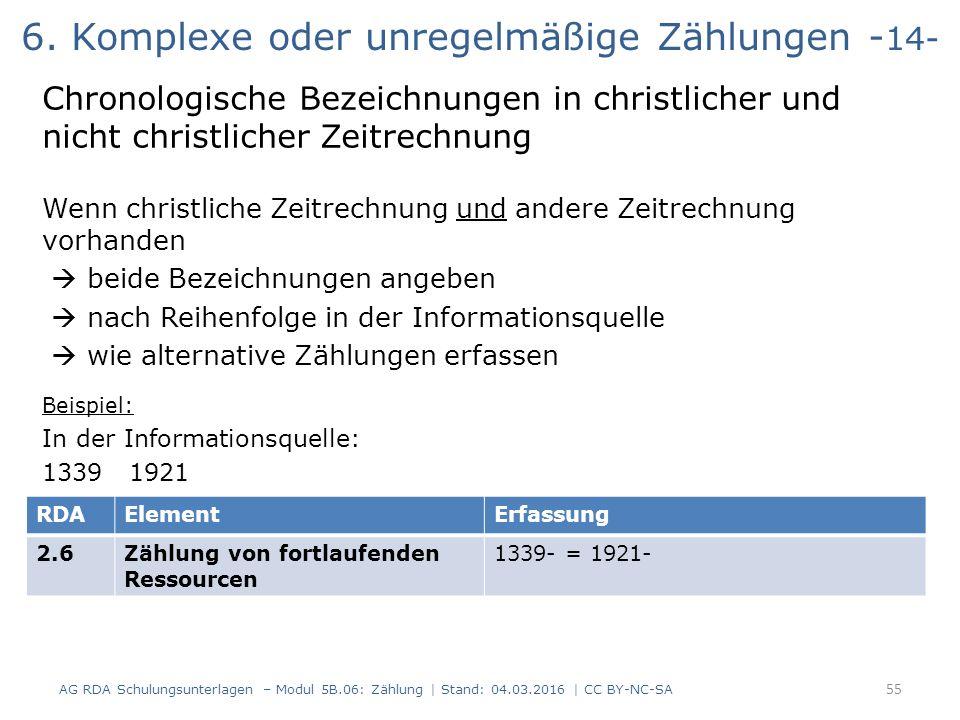 6. Komplexe oder unregelmäßige Zählungen - 14- Chronologische Bezeichnungen in christlicher und nicht christlicher Zeitrechnung Wenn christliche Zeitr