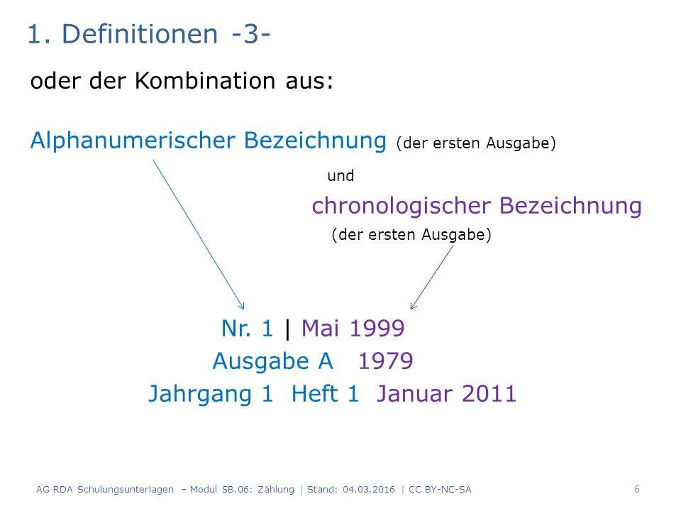 1. Definitionen -3- oder der Kombination aus: Alphanumerischer Bezeichnung (der ersten Ausgabe) und chronologischer Bezeichnung (der ersten Ausgabe) N