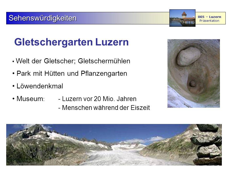 Gletschergarten Luzern Sehenswürdigkeiten 005 – Luzern Präsentation Welt der Gletscher; Gletschermühlen Park mit Hütten und Pflanzengarten Löwendenkmal Museum : - Luzern vor 20 Mio.