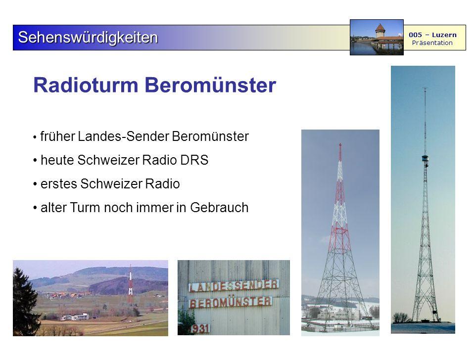 Radioturm Beromünster Sehenswürdigkeiten 005 – Luzern Präsentation früher Landes-Sender Beromünster heute Schweizer Radio DRS erstes Schweizer Radio alter Turm noch immer in Gebrauch