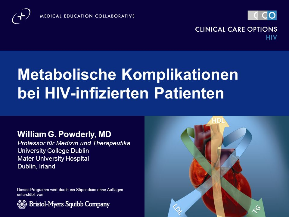 clinicaloptions.com/hiv Metabolische Komplikationen bei HIV-infizierten Patienten PolymorphismusZusammenhang Resistin-Gen  Erwartete metabolische Toxizität mit größerem relativen Risiko bei Homozygoten als bei Heterozygoten [1] Lipid-metabolisierendes Enzym  Behandlungsbedingte Veränderungen von TG, TC und HDL-C [2] MDR-1-Gen (beeinflusst die Konzentration von p-Glycoprotein)  Behandlungsbedingte Fettansammlung und HDL-C [3,4] Apolipoproteine  Behandlungsbedingte Veränderungen von TG und TC [5] APOE, APOC3  Behandlungsbedingtes Risiko einer schweren Hypertriglyceridämie [6] 1.