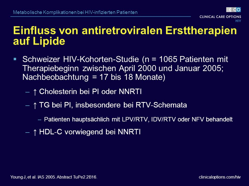 clinicaloptions.com/hiv Metabolische Komplikationen bei HIV-infizierten Patienten Young J, et al.