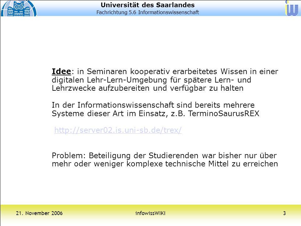 Universität des Saarlandes Fachrichtung 5.6 Informationswissenschaft 21. November 2006infowissWIKI4