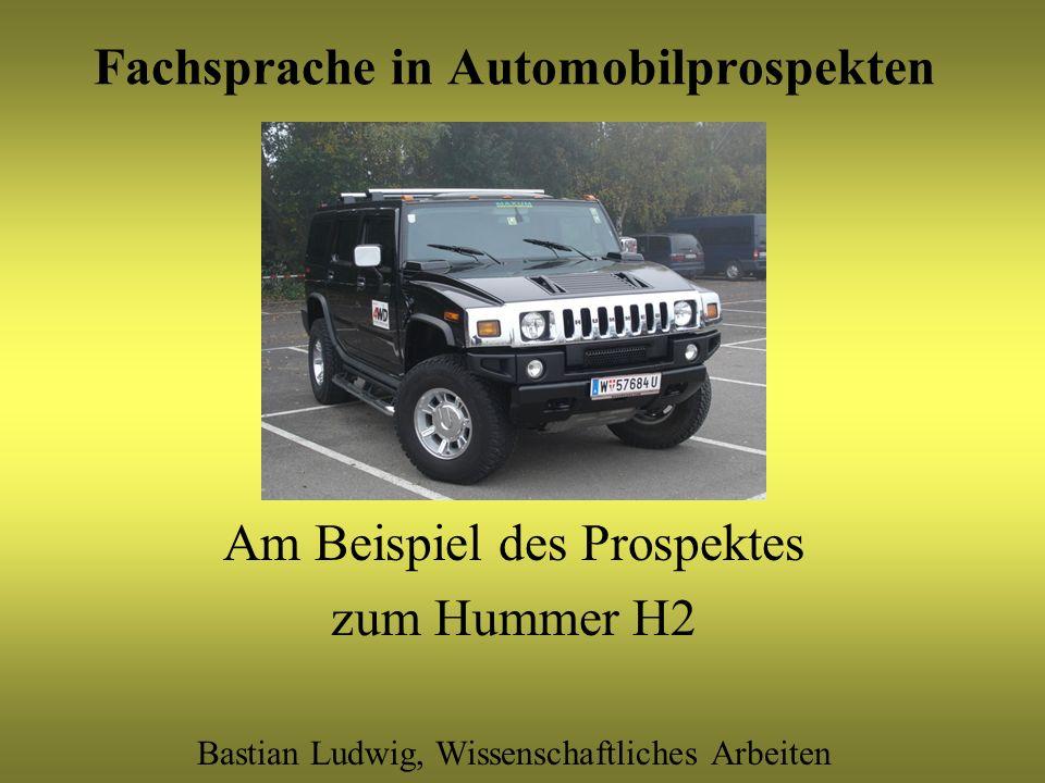 Fachsprache in Automobilprospekten Am Beispiel des Prospektes zum Hummer H2 Bastian Ludwig, Wissenschaftliches Arbeiten