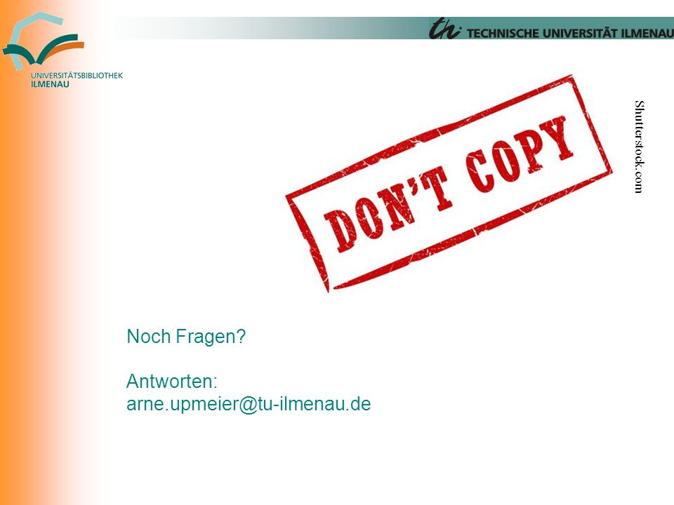 Noch Fragen Antworten: arne.upmeier@tu-ilmenau.de Shutterstock.com