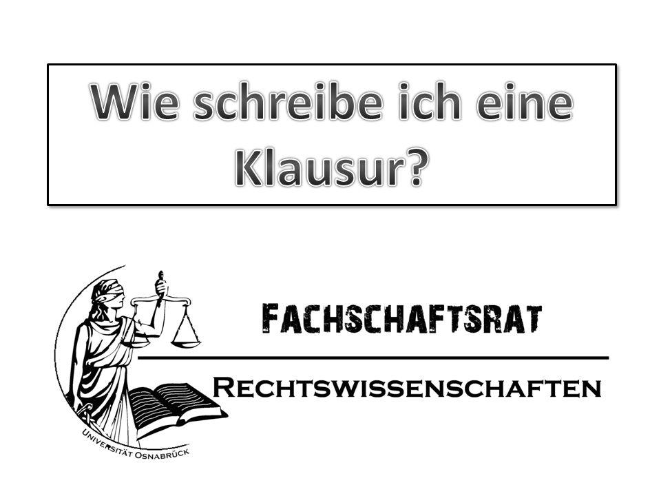 Vorbereitung für die Klausur 1.Lektüre -Gesetz (Kommentierung nutzen, auch bei Nacharbeit das Gesetz hinzunehmen) -Lehrbücher -AG-Unterlagen -Skripte 2.