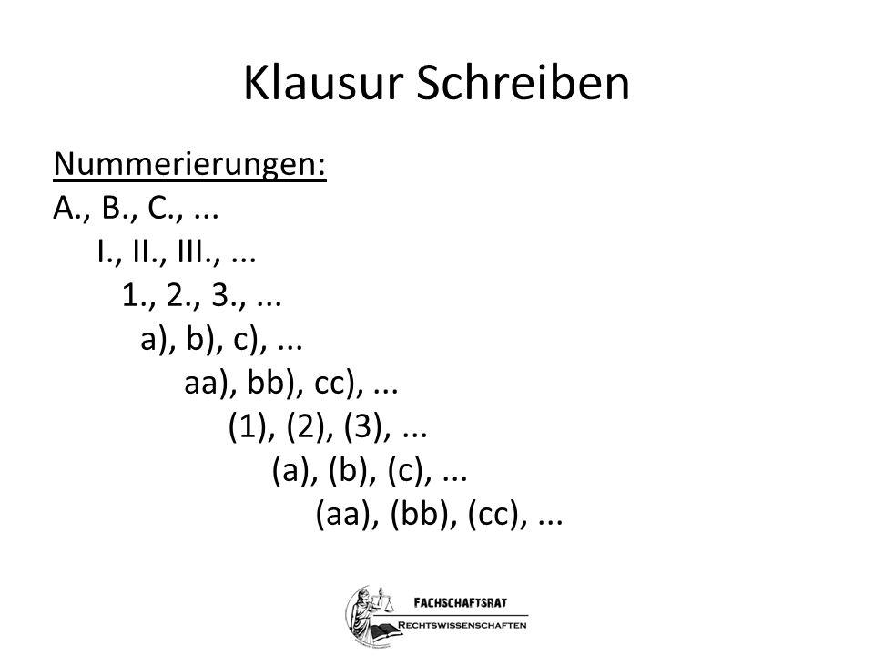 Klausur Schreiben Nummerierungen: A., B., C.,... I., II., III.,... 1., 2., 3.,... a), b), c),... aa), bb), cc),... (1), (2), (3),... (a), (b), (c),...