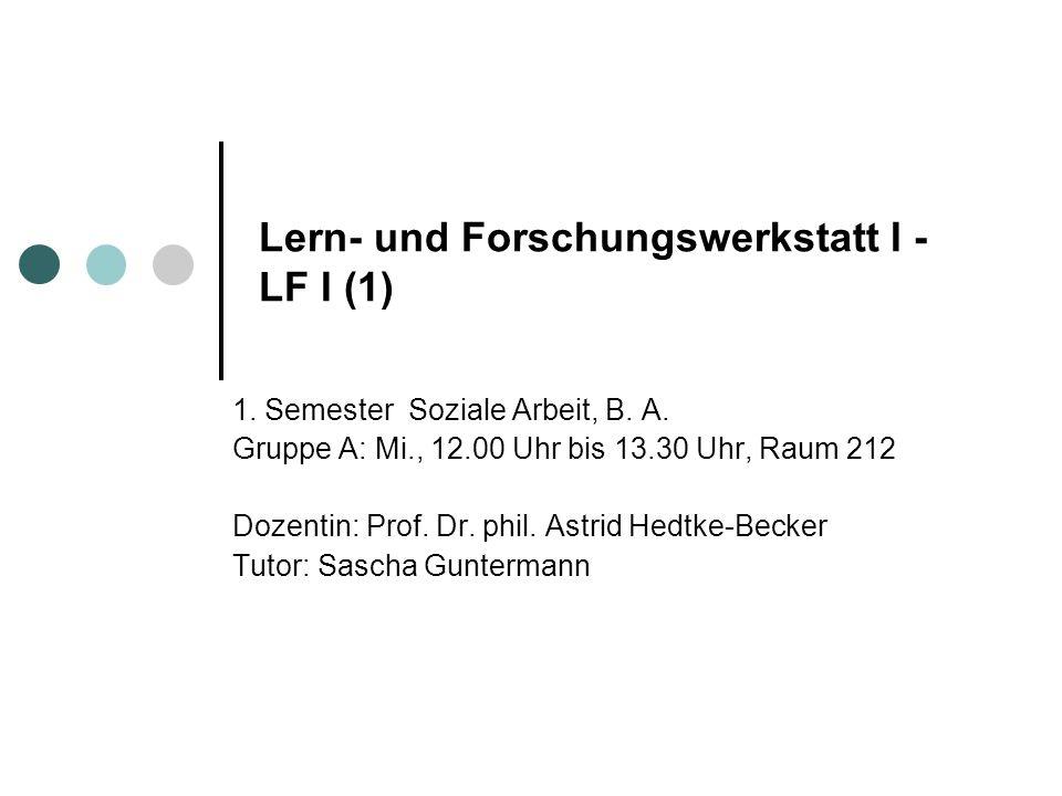 Lern- und Forschungswerkstatt I - LF I (1) 1. Semester Soziale Arbeit, B.