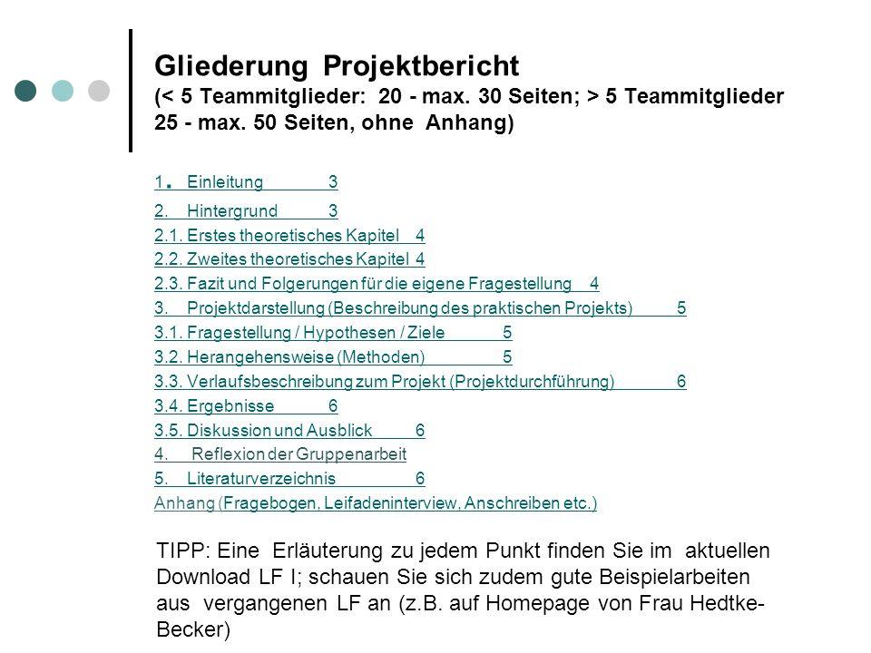 Gliederung Projektbericht ( 5 Teammitglieder 25 - max.
