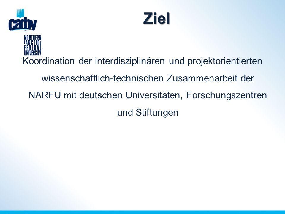 Ziel Koordination der interdisziplinären und projektorientierten wissenschaftlich-technischen Zusammenarbeit der NARFU mit deutschen Universitäten, Forschungszentren und Stiftungen