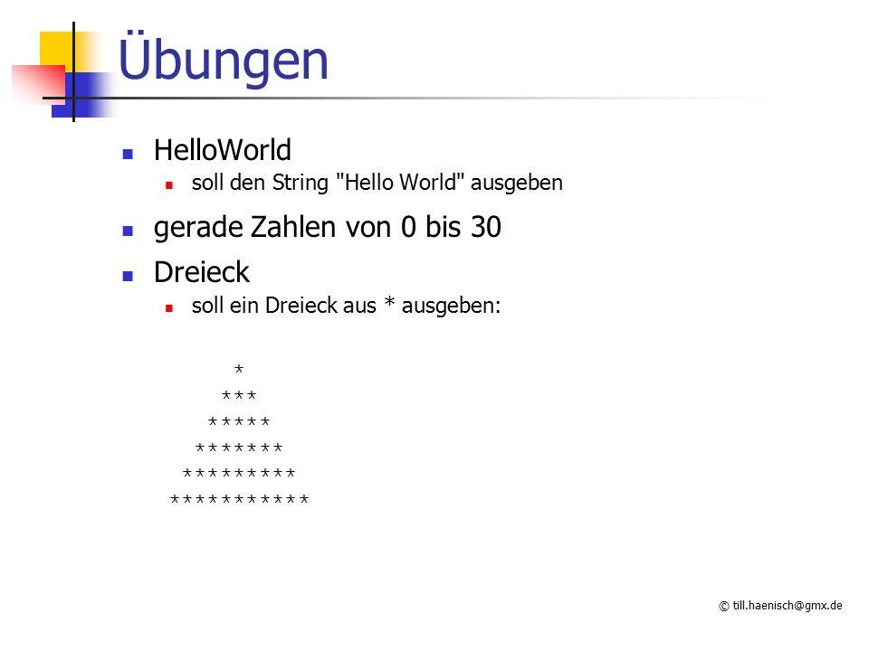 © till.haenisch@gmx.de Übungen HelloWorld soll den String