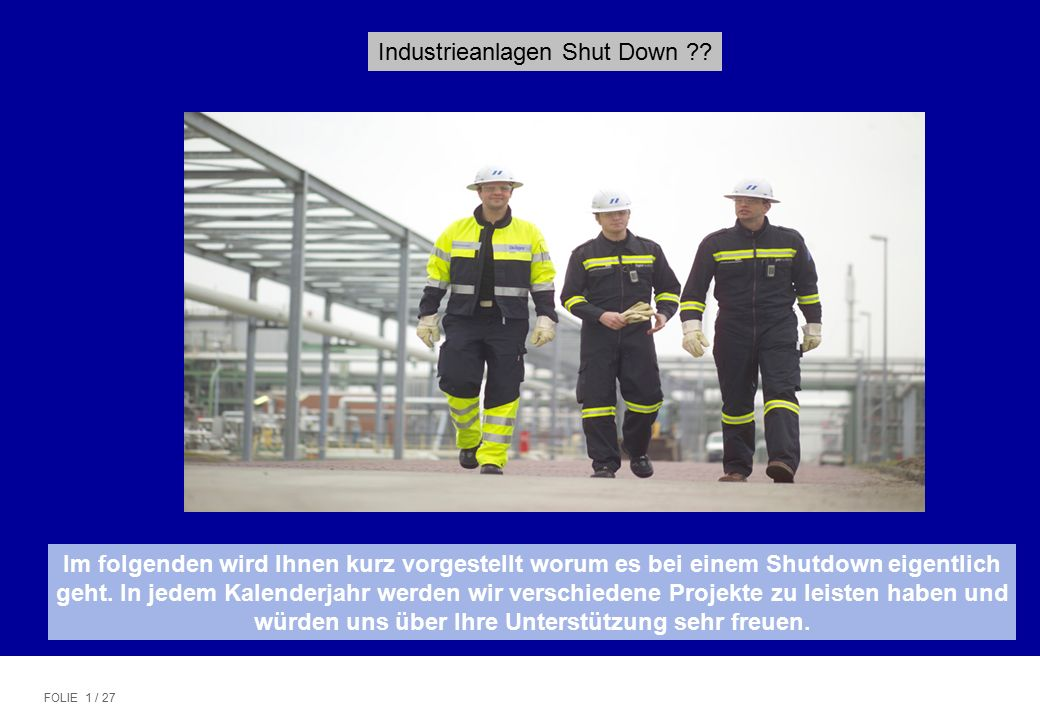 SHUTDOWN MANAGEMENT FOLIE 1 / 27 In Industrieanlagen Shut Down .