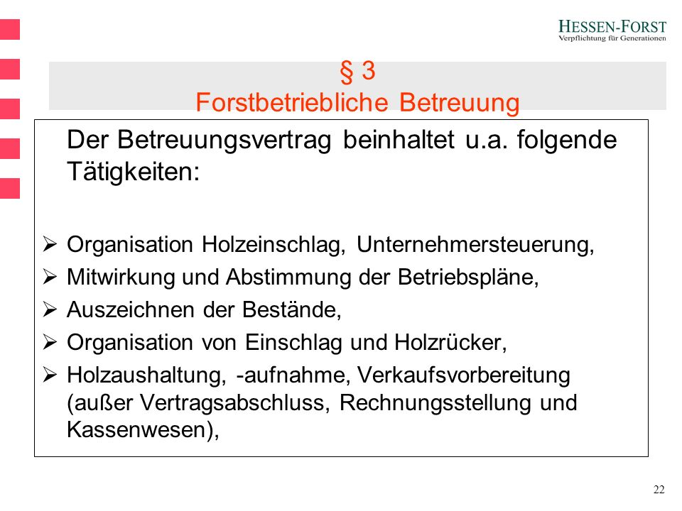 22 § 3 Forstbetriebliche Betreuung Der Betreuungsvertrag beinhaltet u.a.