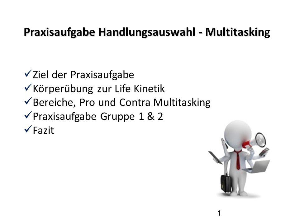 Zielstellung Zielstellung: Multitasking: so viel wie nötig - so wenig wie möglich???
