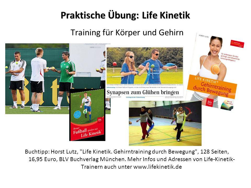 Praktische Übung: Life Kinetik Training für Körper und Gehirn Buchtipp: Horst Lutz, Life Kinetik.