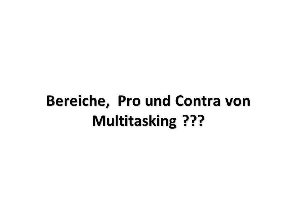 Bereiche & Pro und Contra Multitasking