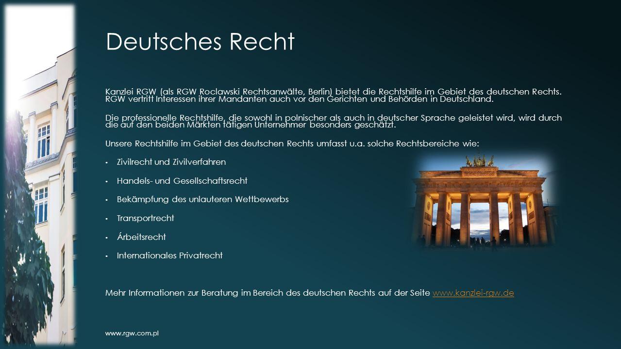 Deutsches Recht Kanzlei RGW (als RGW Roclawski Rechtsanwälte, Berlin) bietet die Rechtshilfe im Gebiet des deutschen Rechts.