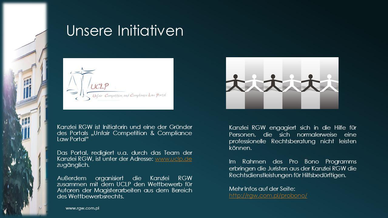 """Unsere Initiativen www.rgw.com.pl Kanzlei RGW ist Initiatorin und eine der Gründer des Portals """"Unfair Competition & Compliance Law Portal Das Portal, redigiert u.a."""