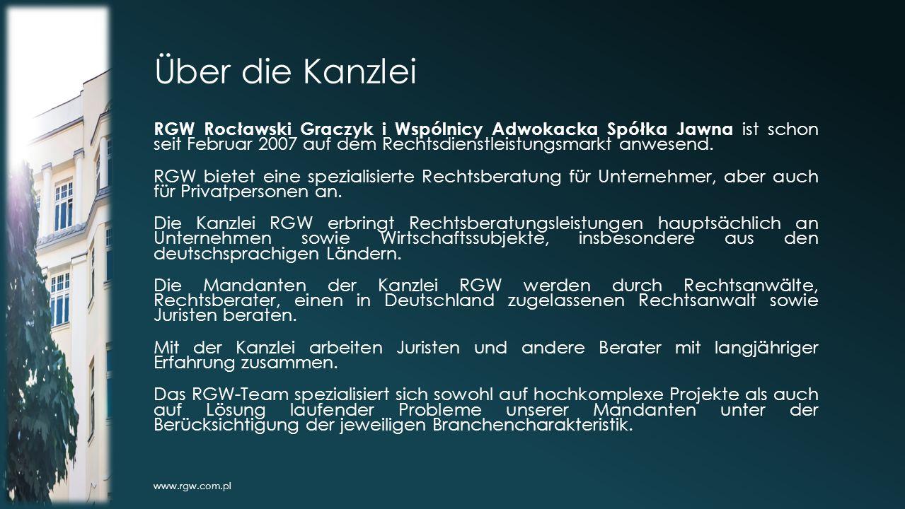 Auszeichnungen Die RGW-Kanzlei wurde in vielen internationalen Rankings ausgezeichnet: www.rgw.com.pl