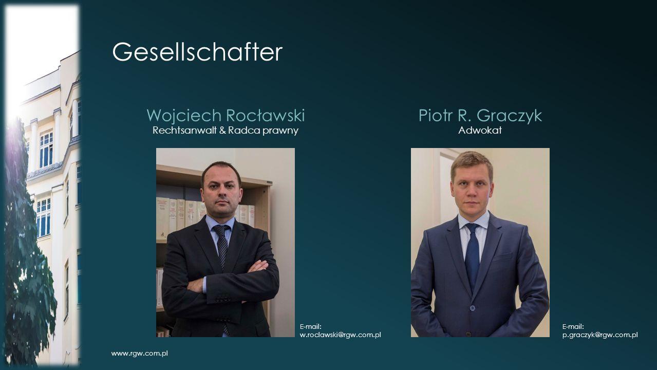 Gesellschafter Wojciech Rocławski Rechtsanwalt & Radca prawny Piotr R.