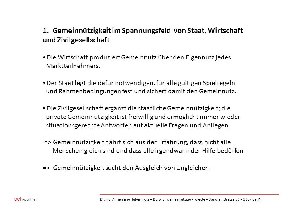 aeh -partner Dr.h.c. Annemarie Huber-Hotz – Büro für gemeinnützige Projekte – Sandrainstrasse 50 – 3007 Ber n 1. Gemeinnützigkeit im Spannungsfeld von