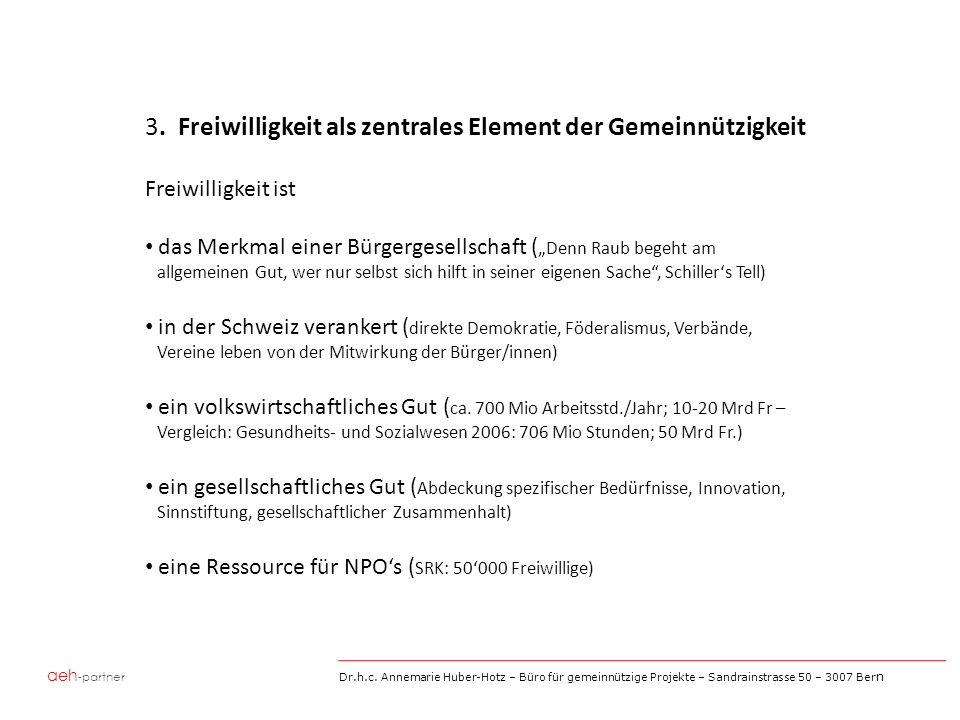 aeh -partner Dr.h.c. Annemarie Huber-Hotz – Büro für gemeinnützige Projekte – Sandrainstrasse 50 – 3007 Ber n 3. Freiwilligkeit als zentrales Element