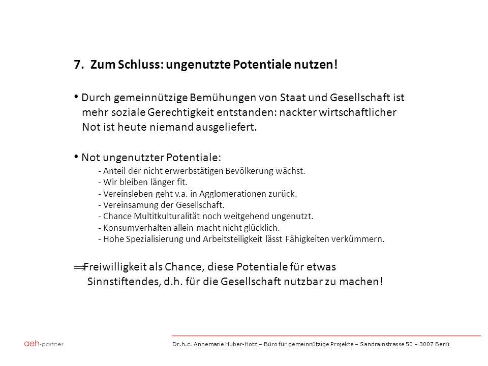 aeh -partner Dr.h.c. Annemarie Huber-Hotz – Büro für gemeinnützige Projekte – Sandrainstrasse 50 – 3007 Ber n 7. Zum Schluss: ungenutzte Potentiale nu