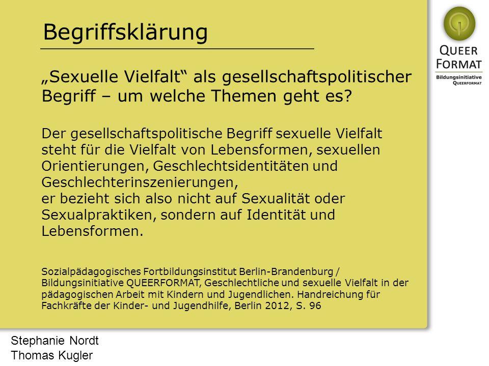 """Stephanie Nordt Thomas Kugler """"Sexuelle Vielfalt"""" als gesellschaftspolitischer Begriff – um welche Themen geht es? Der gesellschaftspolitische Begriff"""