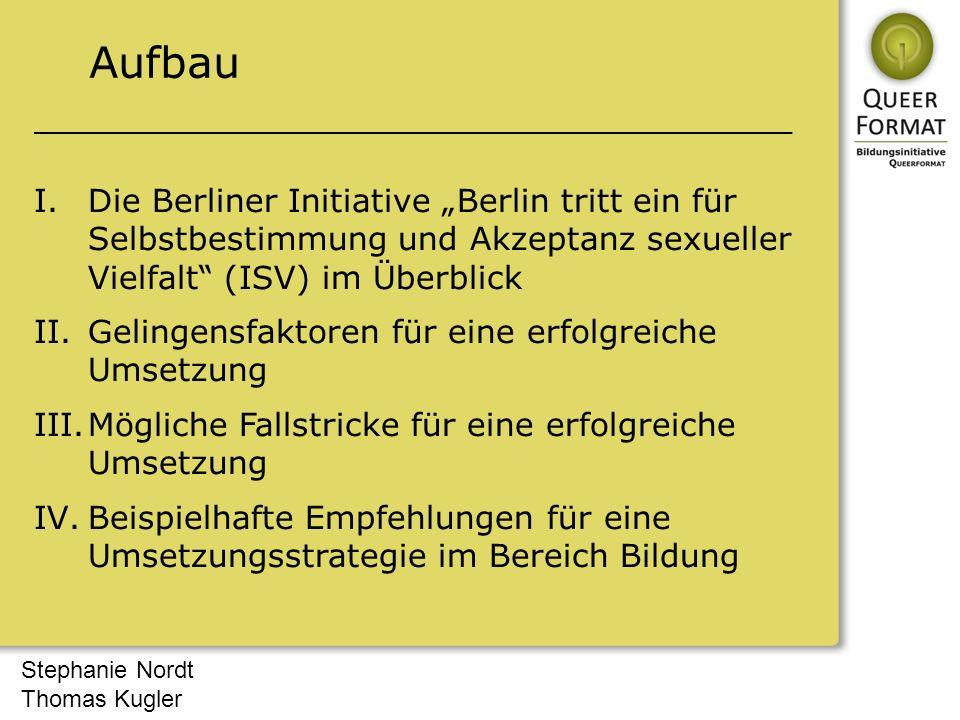 """Stephanie Nordt Thomas Kugler Aufbau I.Die Berliner Initiative """"Berlin tritt ein für Selbstbestimmung und Akzeptanz sexueller Vielfalt"""" (ISV) im Überb"""