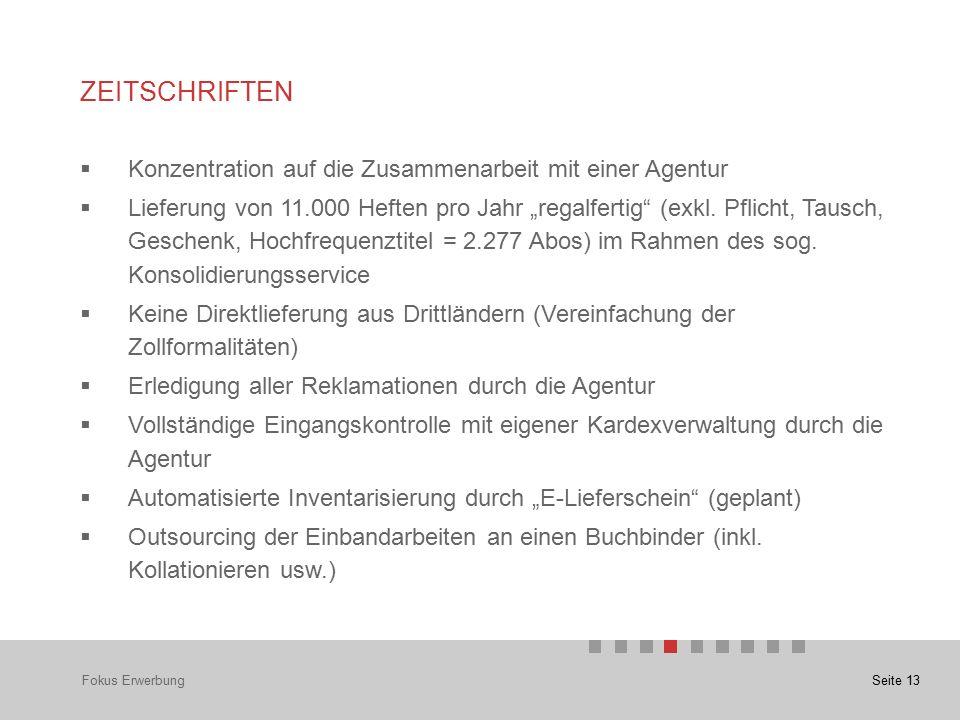 """Seite 13 ZEITSCHRIFTEN Fokus Erwerbung  Konzentration auf die Zusammenarbeit mit einer Agentur  Lieferung von 11.000 Heften pro Jahr """"regalfertig (exkl."""