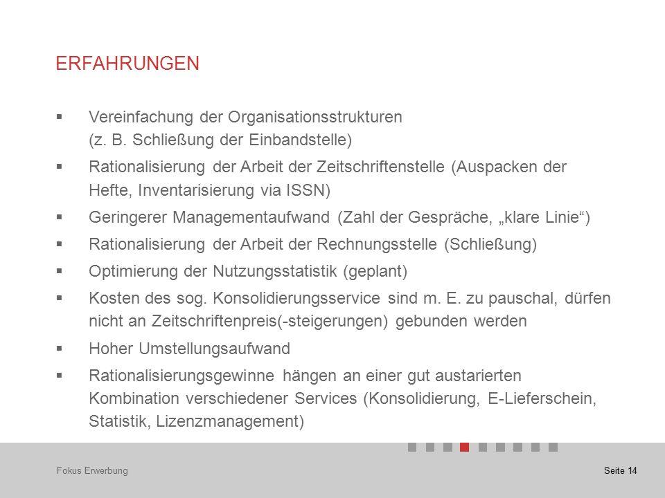Seite 14 ERFAHRUNGEN  Vereinfachung der Organisationsstrukturen (z.