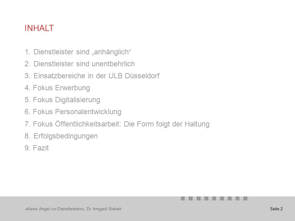 """Seite 2 1.Dienstleister sind """"anhänglich 2.Dienstleister sind unentbehrlich 3.Einsatzbereiche in der ULB Düsseldorf 4."""