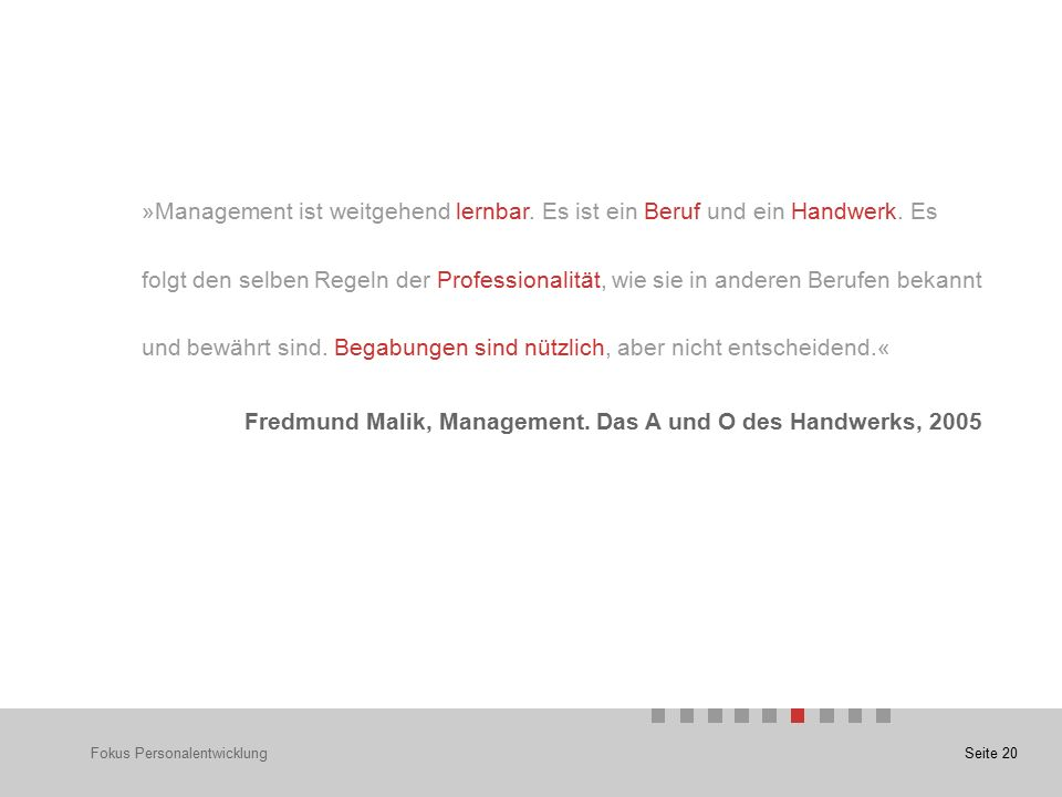 Seite 20 »Management ist weitgehend lernbar. Es ist ein Beruf und ein Handwerk.