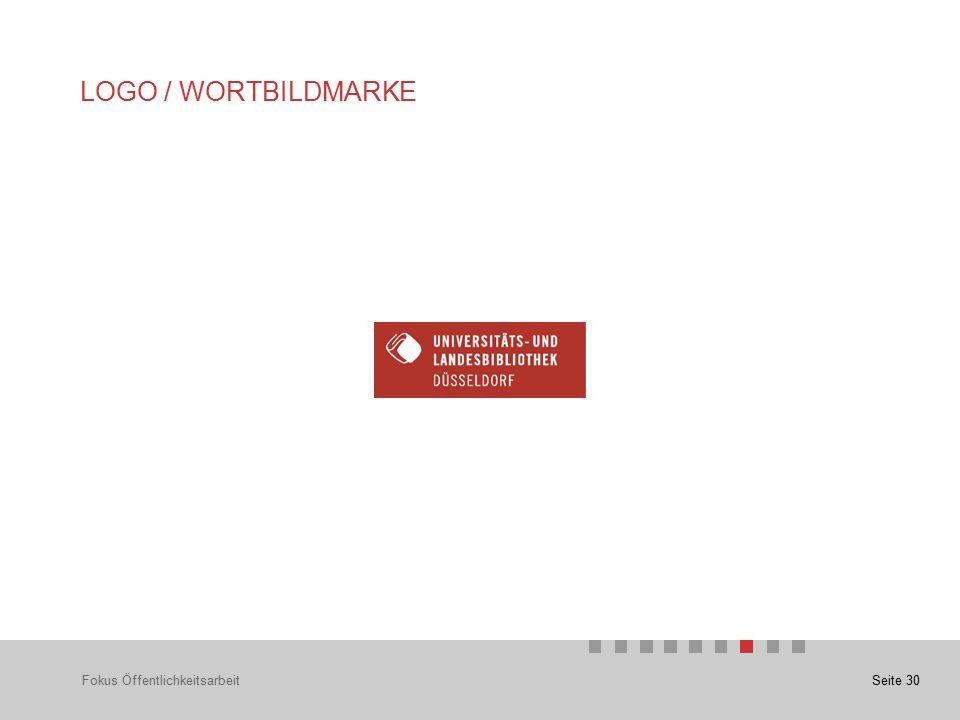 Seite 30 LOGO / WORTBILDMARKE Fokus Öffentlichkeitsarbeit