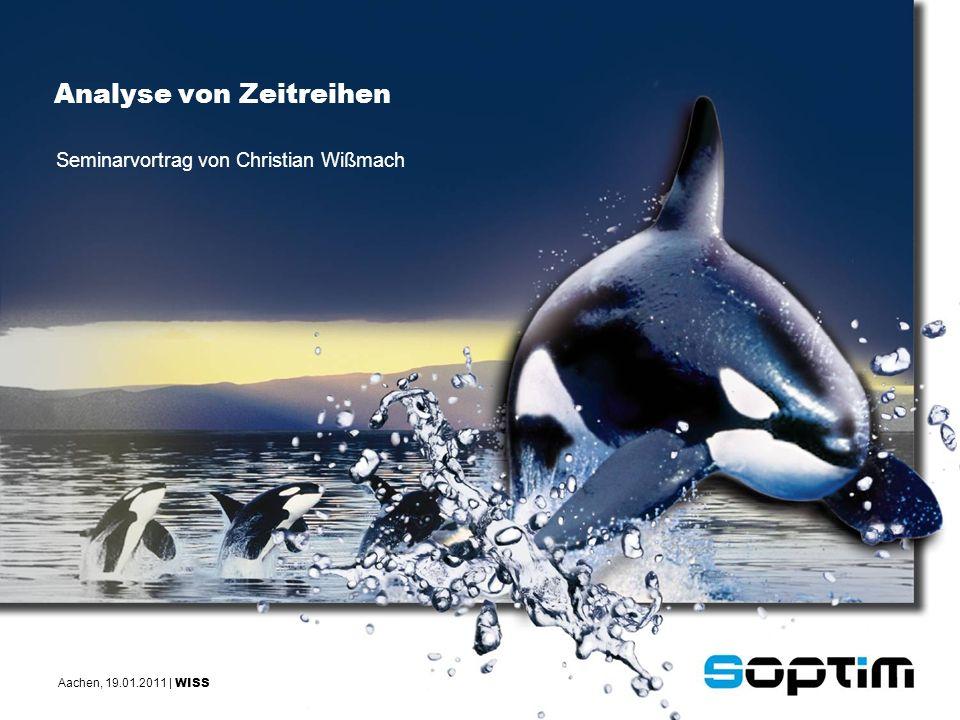 Aachen, 19.01.2011 | WISS Seminarvortrag von Christian Wißmach Analyse von Zeitreihen