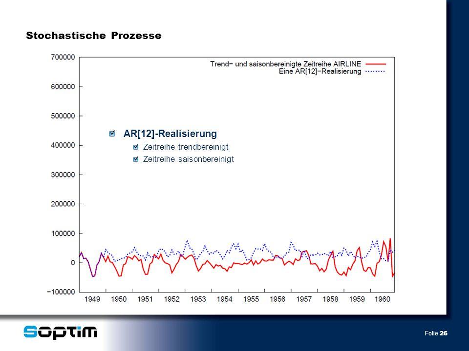Folie 26 AR[12]-Realisierung Zeitreihe trendbereinigt Zeitreihe saisonbereinigt Stochastische Prozesse