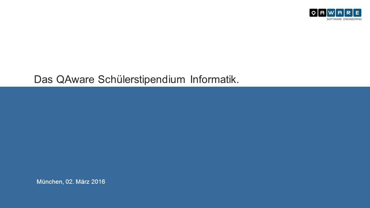 Das QAware Schülerstipendium Informatik. München, 02. März 2016