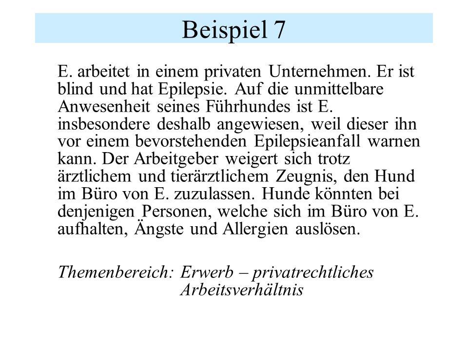 Beispiel 7 E. arbeitet in einem privaten Unternehmen.